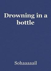 Drowning in a bottle