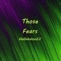Those Fears