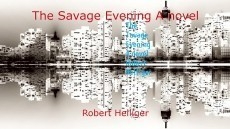 The Savage Evening A novel