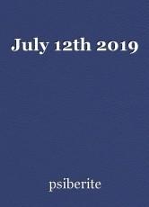 July 12th 2019