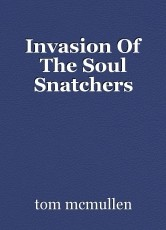 Invasion Of The Soul Snatchers