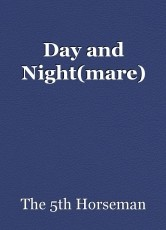 Day and Night(mare)