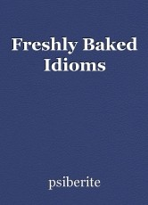Freshly Baked Idioms