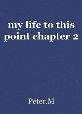 my life to this point chapter 2