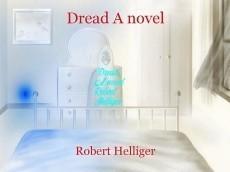 Dread A novel