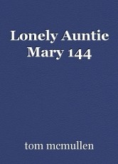 Lonely Auntie Mary 144