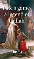 Fate's game- a legend of Fallah