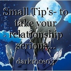 Small Tip's- to take your relationship serious...
