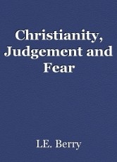 Christianity, Judgement and Fear