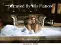 Betrayed By His Fiancee