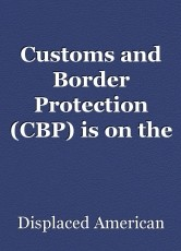 Customs and Border Protection (CBP) is on the job