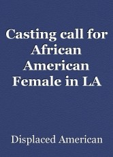 Casting call for African American Female in LA interested in a one act play