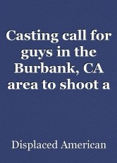 Casting call for guys in the Burbank, CA area to shoot a Doritos commercial