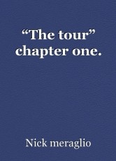 """The tour"" chapter one."