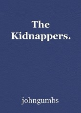 The Kidnappers.