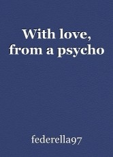 With love, from a psycho