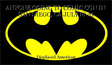ANYONE GOING TO COMIC CON IN SAN DIEGO, CA JULY 18-21