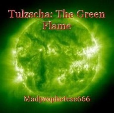 Tulzscha: The Green Flame