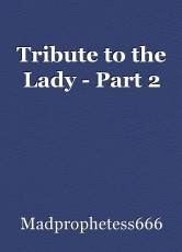 Tribute to the Lady - Part 2