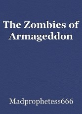 The Zombies of Armageddon
