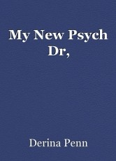 My New Psych Dr,