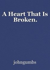 A Heart That Is Broken.