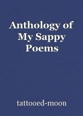 Anthology of My Sappy Poems