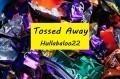Tossed Away