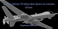 Trump claims US ship shot down an Iranian drone.