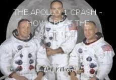 THE APOLLO 1 CRASH - HOW I BEAT THE SCEPTICS!