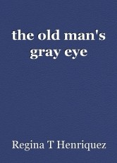 the old man's gray eye