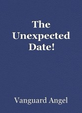 The Unexpected Date!