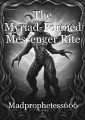 The Myriad-Formed Messenger Rite
