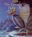 The Error of the Elder Ones