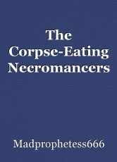 The Corpse-Eating Necromancers
