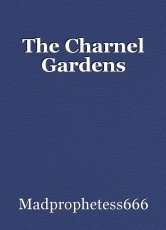 The Charnel Gardens