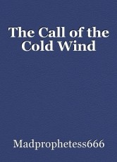 The Call of the Cold Wind