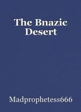 The Bnazic Desert