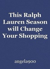This Ralph Lauren Season will Change Your Shopping Plans