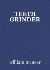TEETH GRINDER