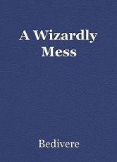 A Wizardly Mess