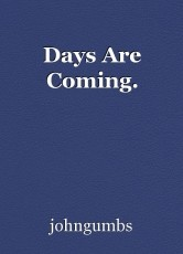 Days Are Coming.