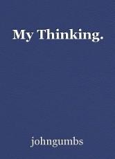 My Thinking.