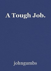 A Tough Job.