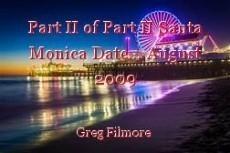 Part II of Part II Santa Monica Date... August 2009
