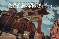 MOGWAI'S PREAMBLE - PORTRAIT OF PERDITION
