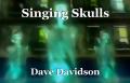 Singing Skulls