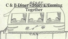 C & B Diner - Story 1, Coming Together