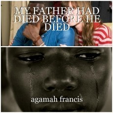 MY FATHER HAD DIED BEFORE HE DIED