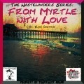 The Wastelanders: From Myrtle with Love